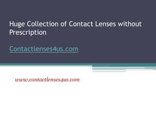 Huge Collection of Contact Lenses without Prescription - www.contactlenses4us.com