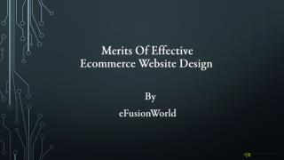 Merits of effective ecommerce website design