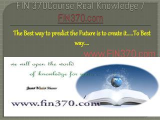 FIN 375Course Real Knowledge / FIN375 dotcom