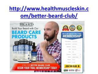 http://www.healthmuscleskin.com/better-beard-club/