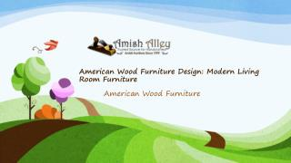 American Wood Furniture Design: Modern Living Room Furniture