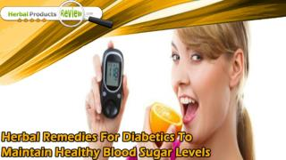 Herbal Remedies For Diabetics To Maintain Healthy Blood Sugar Levels