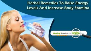 Herbal Remedies To Raise Energy Levels And Increase Body Stamina
