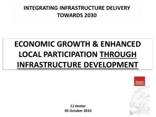 ECONOMIC GROWTH  ENHANCED LOCAL PARTICIPATION THROUGH INFRASTRUCTURE DEVELOPMENT