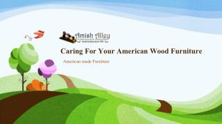 Caring For Your American Wood Furniture