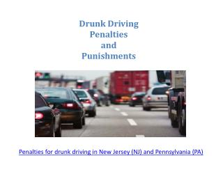 Penalties for drunk driving in New Jersey (NJ) and Pennsylvania (PA) - Mikethetrafficlawyer.com