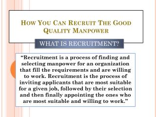 How You Can Recruit The Good Quality Manpower