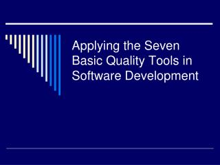 Applying the Seven Basic Quality Tools in Software Development