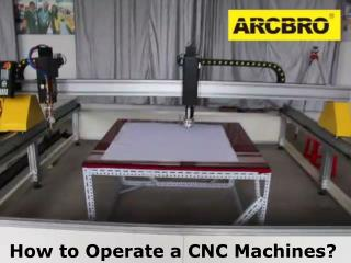 How to Operate a CNC Machines?