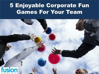 5 Enjoyable Corporate Fun Games For Your Team