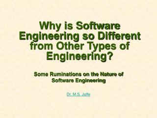 Why is Software Engineering so Different from Other Types of Engineering