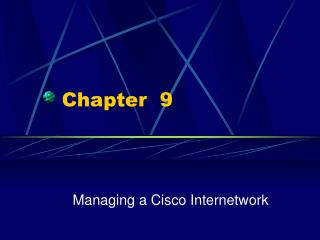 Managing a Cisco Internetwork