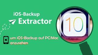 iOS-Backup Extractor - um iOS-Backup auf PC/Mac anzusehen