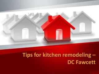 Tips for kitchen remodeling - DC Fawcett
