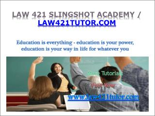 LAW 421 Slingshot Academy / law421tutor.com