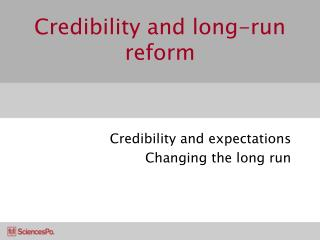 Credibility and long-run reform