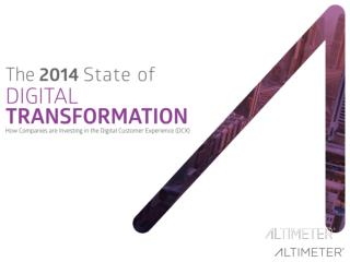 [Slides] The 2014 State of Digital Transformation by Altimeter Group