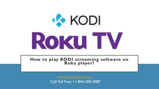 How to play KODI Streaming software on Roku Player?