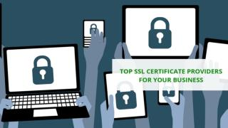 Top SSL Certificate Providers for Your Business