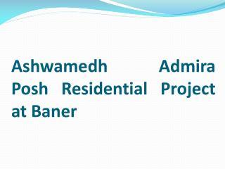 2 BHK Apartments in Baner at Ashwamedh Admira