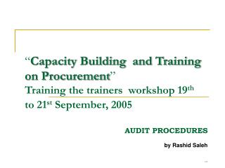 Capacity Building  and Training on Procurement   Training the trainers  workshop 19th  to 21st September, 2005