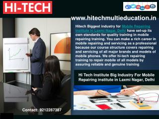 Hi Tech Institute Big Industry For Mobile Repairing institute in Laxmi Nagar, Delhi