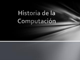 Hist0ria de la Computaci n