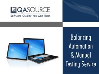 Balancing Automation & Manual Testing Service