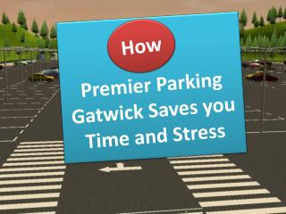 How Premier Parking Gatwick Saves you Time and Stress