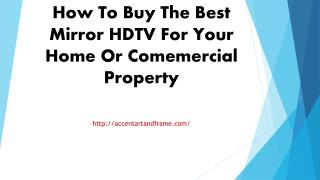 How To Buy The Best Mirror HDTV For Your Home Or Comemercial Property