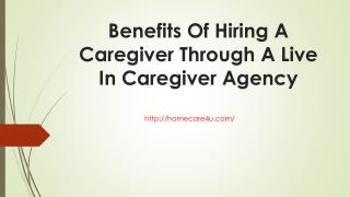 Benefits of hiring a caregiver through a live in caregiver agency