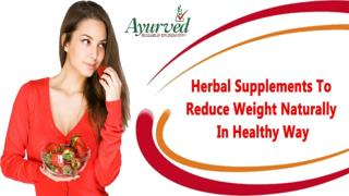 Herbal Supplements To Reduce Weight Naturally In Healthy Way