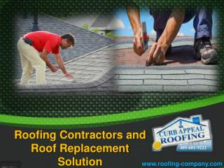 Roofing Contractors and Roof Replacement Solution