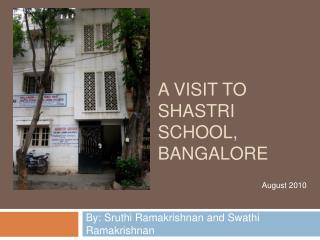 A Visit to  Shastri School, Bangalore