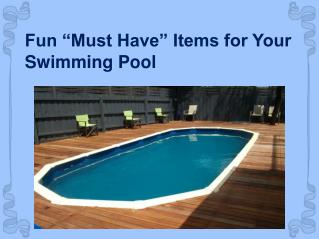 "Fun ""Must Have"" Items for Your Swimming Pool"