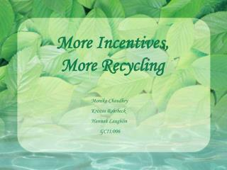 More Incentives,  More Recycling