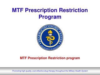 MTF Prescription Restriction Program
