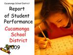 Cucamonga School District Report  of Student Performance Cucamonga School District     2009