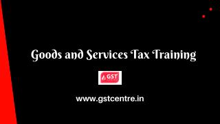 Goods and Services Tax Training