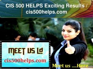 CIS 500 HELPS Exciting Results / cis500helps.com