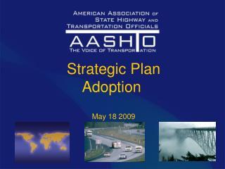 Strategic Plan Adoption  May 18 2009