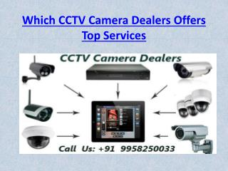 Which CCTV Camera Dealers Offers Top Services
