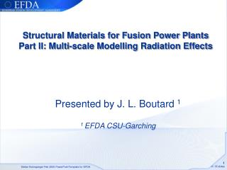 Structural Materials for Fusion Power Plants  Part II: Multi-scale Modelling Radiation Effects