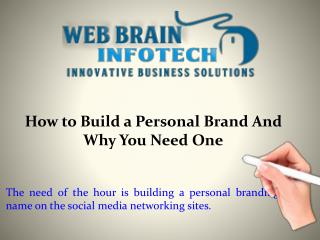 How to Build a Personal Brand And Why You Need One | Web Brain InfoTech