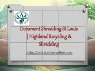 Document Shredding St Louis   Highland Recycling & Shredding