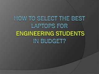 Laptop for engineering students