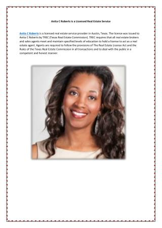 Anita C Roberts is a Licensed Real Estate Service