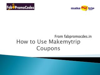 How to Use Makemytrip Coupons