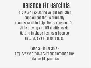 http://www.order4healthsupplement.com/balance-fit-garcinia/