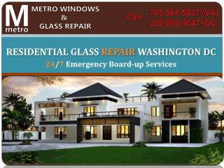Residential glass repair Washington DC | Call @ (703) 586-5537